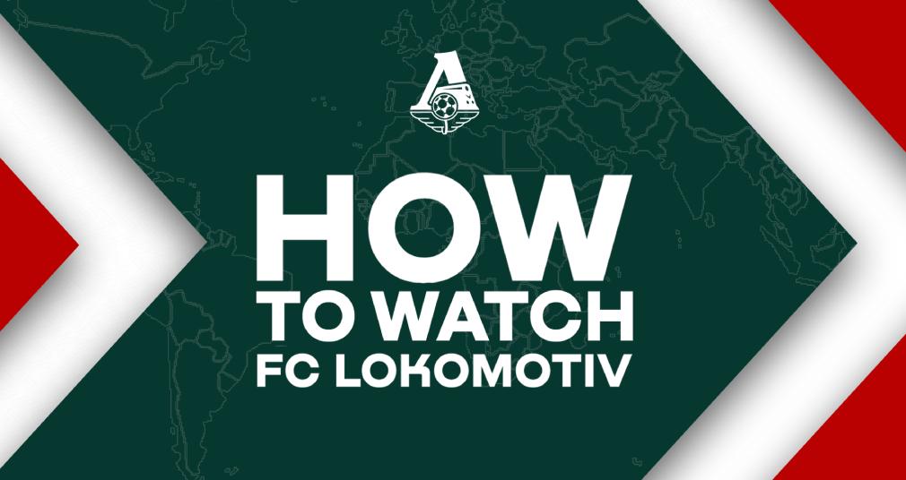Watch Lokomotiv's matches from abroad!